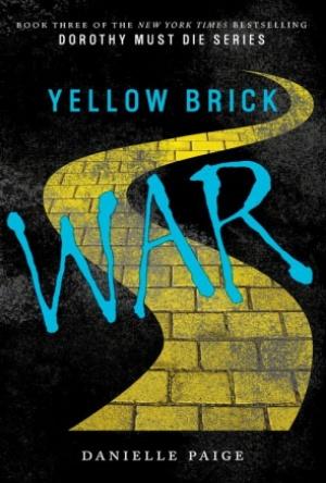 Cover Reveal-Yellow Brick War-Dorothy Must Die Series-Reads & Reels