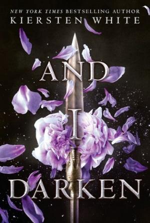 Cover Reveal-And I Darken-Kiersten White