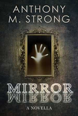 Mirror Mirror - Anthony M. Strong - Book Review -Read