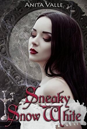 Sneaky Snow White-Anita Valle-Cover Reveal