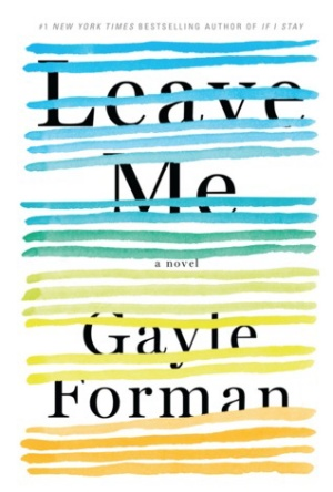 Cover Reveal-Leave Me- Gayle Forman