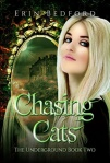 Chasing Cats-The Underground Series-Erin Bedford