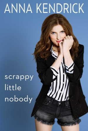 Scrappy Little Nobody-Anna Kendrick-Book News