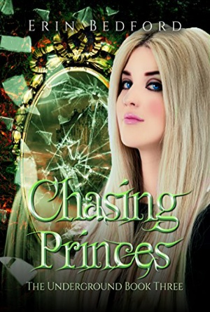 Chasing Princes-The Underground Book #3-Erin Bedford