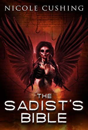 The Sadist's Bible-Reads & Reels- Review By Theresa Braun