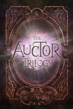 The Auctor Trilogy- T.R. Wolf
