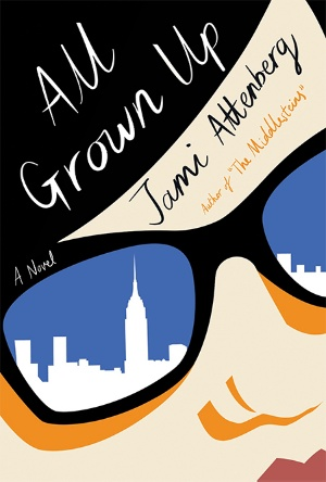 All Grown Up- Jami Attenberg