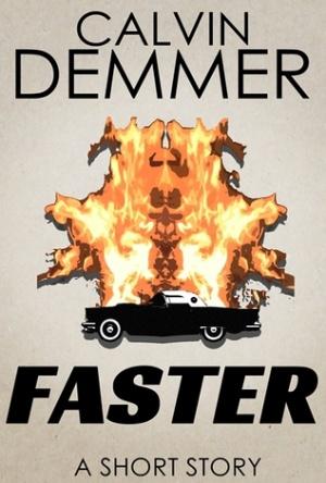 Faster- Calvin Demmer