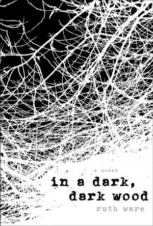 In a Dark, Dark Wood-Ruth Ware-Book Review