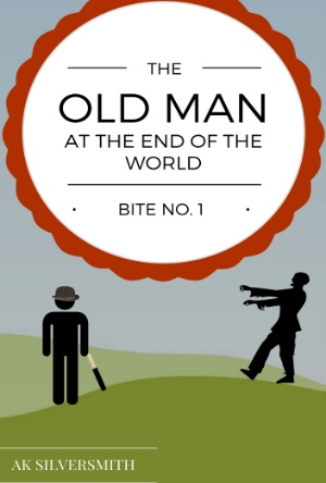 The Old Man at the End of the World- AK Silversmith