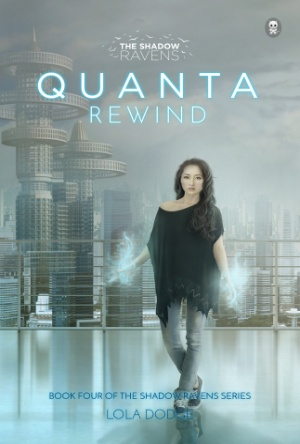 Quanta Rewind- The Shadow Ravens- Lola Dodge