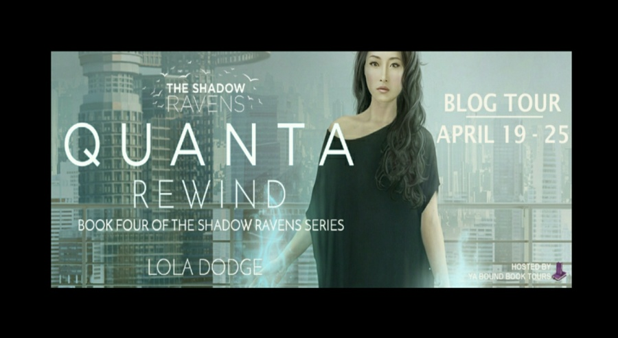 Quanta Rewind- The Shadow Raven Series- Lola Dodge