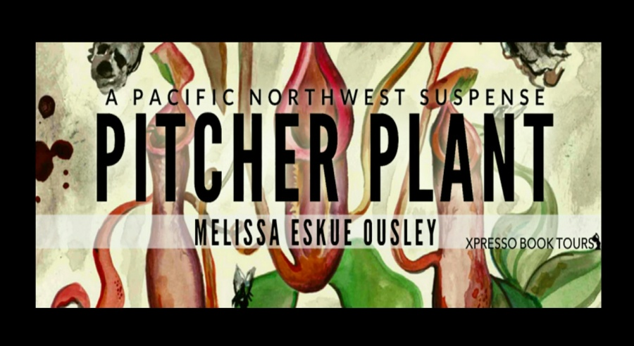 Pitcher Plant- Melissa Eskue Ousley- Xpresso Book Tours