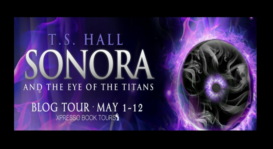 Sonora and the Eye of the Titans- TS Hall
