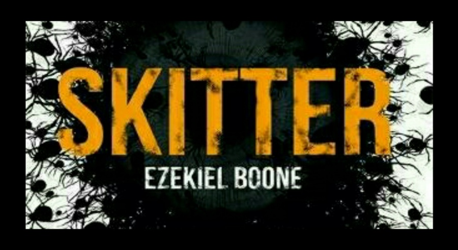 Skitter- The Hatching Series- Ezekiel Boone