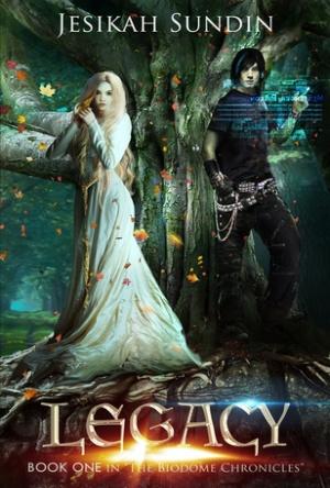 Legacy- Biodome Chronicles- Jesikah Sundin