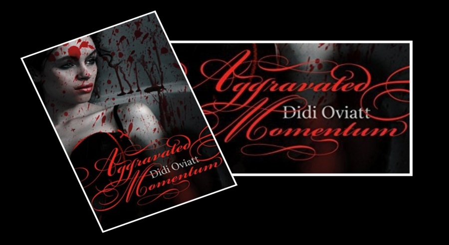 Aggravated Momentum- Didi Oviatt