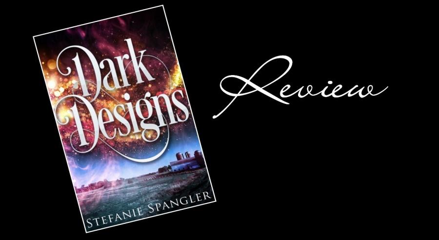 Dark Designs- Stefanie Spangler- Review